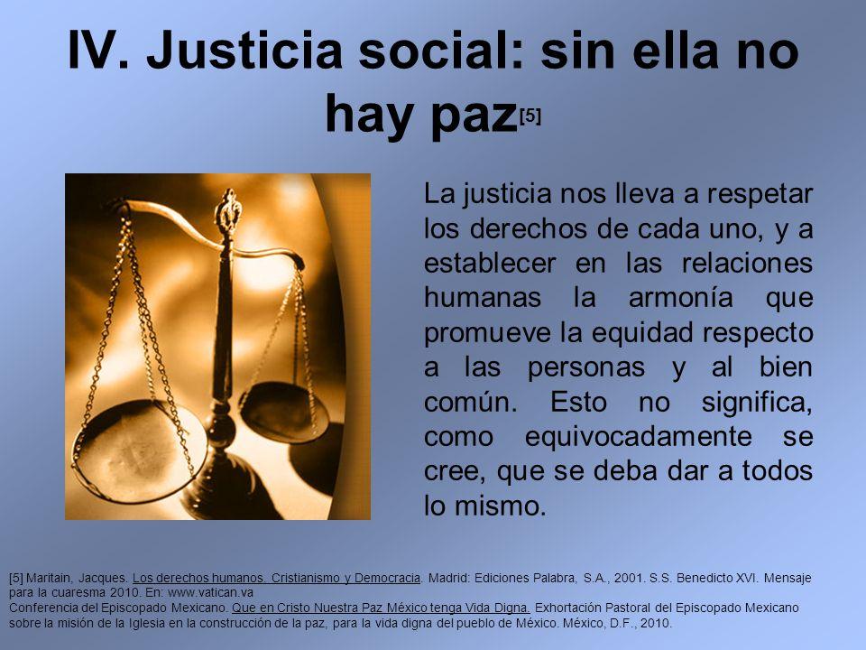 IV. Justicia social: sin ella no hay paz[5]